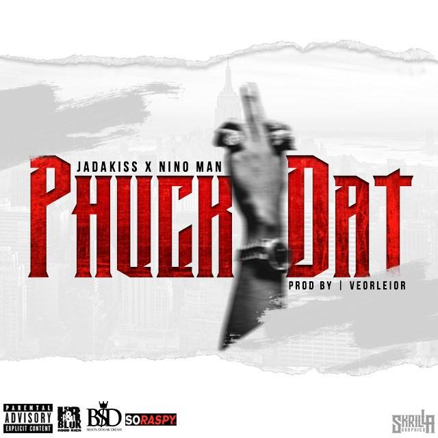 jadakiss-phuck-dat-feat-nino-man