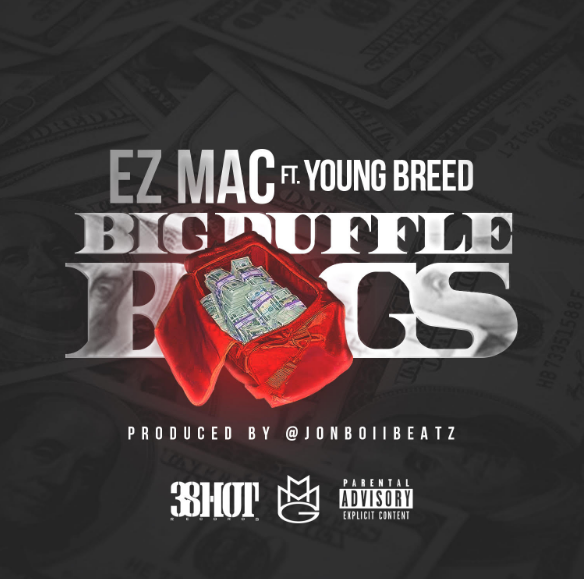 EZ Mac ft. Young Breed - Big Duffle Bags