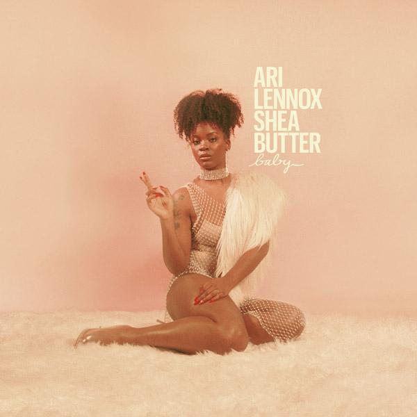 ari-lennox shea butter baby
