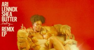 Ari Lennox Shea Butter Baby Remix