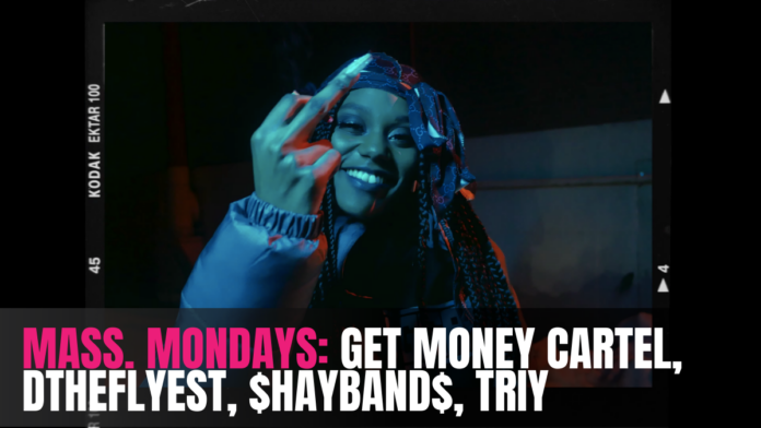 MASS. Mondays_ Get Money Cartel, DTheFlyest, $hayBand$, Triy