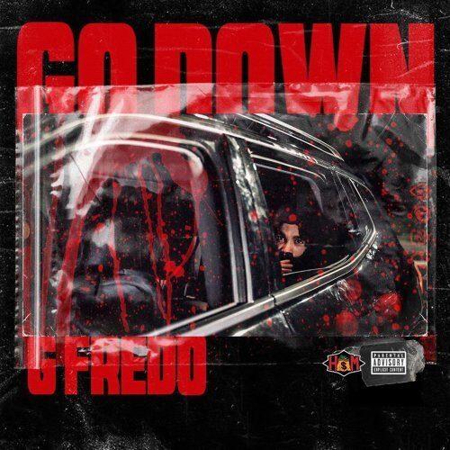G Fredo Go Down
